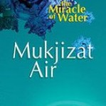 The Miracle of Water – Mukjizat Air