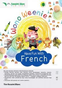 Wono Weenie Have Fun with French by Tim Kesaint Blanc