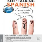 Keep Talking Spanish by Angela Howkins & Juan Kattán-Ibarra